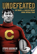 Undefeated  Jim Thorpe and the Carlisle Indian School Football Team