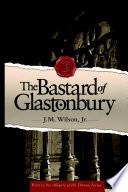 The Bastard of Glastonbury