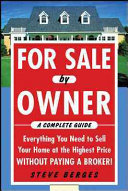 For Sale by Owner  A Complete Guide  Everything You Need to Sell Your Home at the Highest Price Without Paying a Broker