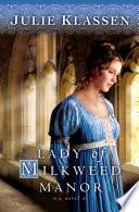 Lady of Milkweed Manor by Julie Klassen