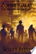 Zombie Galaxy The Outbreak On Caldor