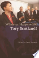 Whatever Happened to Tory Scotland? Party Since Its Creation In 1912