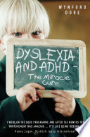 Dyslexia And Adhd The Miracle Cure