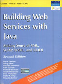 Building Web Services With Java Making Sense Of Xml Soap Wsdl And Uddi 2 E