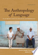 The Anthropology of Language  An Introduction to Linguistic Anthropology
