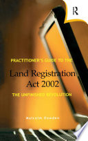 Practitioner s Guide to the Land Registration Act 2002