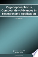 Organophosphorus Compounds   Advances in Research and Application  2013 Edition