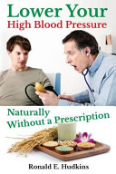 Lower Your High Blood Pressure Naturally