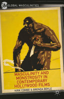 Masculinity and Monstrosity in Contemporary Hollywood Films Book