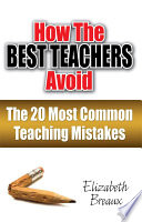 How the Best Teachers Avoid the 20 Most Common Teaching Mistakes