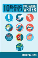 Ebook 10 Reasons to Hire a Professional Writer Epub Kathryn Atkins Apps Read Mobile