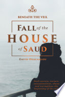 Beneath The Veil Fall Of The House Of Saud