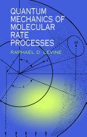 Quantum Mechanics of Molecular Rate Processes