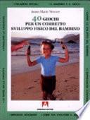 Quaranta giochi per un corretto sviluppo fisico del bambino