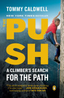 The Push : legendary rock climber tommy caldwell, the first person...