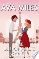 The Billionaire s Gamble  Dare Valley Meets Paris  Volume 1