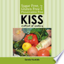 Sugar free  gluten free and preservative free KISS Method of Cooking