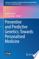 Preventive And Predictive Genetics Towards Personalised Medicine