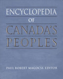 Encyclopedia of Canada s Peoples