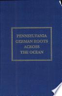 download ebook pennsylvania german roots across the ocean pdf epub