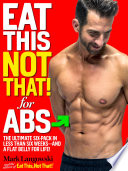 Eat This  Not That  for Abs