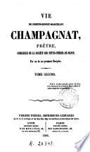 Vie de Joseph-Benoit-Marcellin Champagnat, prêtre fondateur de la Société des Petits-frères-de-Marie, 2