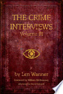 The Crime Interviews: Volume Three How To Be A Writer Or
