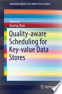 Quality aware Scheduling for Key value Data Stores