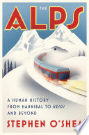 The Alps  A Human History from Hannibal to Heidi and Beyond