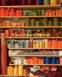 Franz Erhard Walther, Perpetuum mobile Artist Franz Erhard Walther Born 1939 A