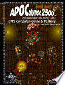 APOCalypse 2500 GM's Campaign Guide & Bestiary
