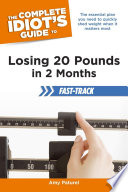 The Complete Idiot's Guide to Losing 20 Pounds in 2 Months Fast-Track
