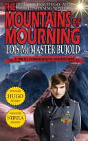 The Mountains of Mourning A Miles Vorkosigan Hugo and Nebula Winning Novella