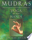Mudras : illness, and support healing with the...