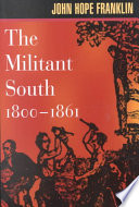 The Militant South  1800 1861