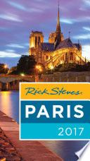 Rick Steves Paris 2017 : you really need to know when traveling...