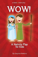 Wow! A Christmas Nativity Play Script For Kids : or school that's a little different...a little more...