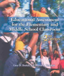Educational Assessment for the Elementary and Middle School Classroom