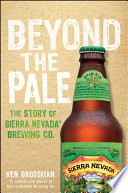 Beyond the Pale Founderof Sierra Nevada Brewing Co Beyond