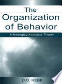 The Organization of Behavior