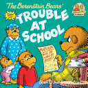 The Berenstain Bears  Trouble at School Book PDF