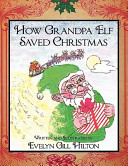 How Grandpa Elf Saved Christmas