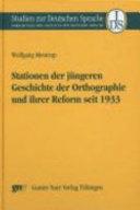 Stationen der jüngeren Geschichte der Orthographie und ihrer Reform seit 1933