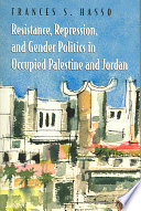 Resistance  Repression  And Gender Politics in Occupied Palestine And Jordan