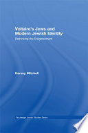 Voltaire s Jews and Modern Jewish Identity
