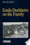 Emile Durkheim on the Family