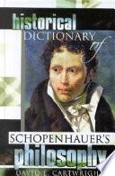 Historical Dictionary of Schopenhauer s Philosophy