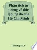 Phân tích tư tưởng về độc lập, tự do của Hồ Chí Minh