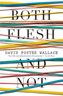 Both Flesh and Not  Essays