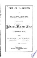 List of Patterns of Gears, Pulleys, Etc., Belonging to the Lawrence Machine Shop